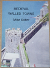 Medieval Walled Towns, by Mike Salter